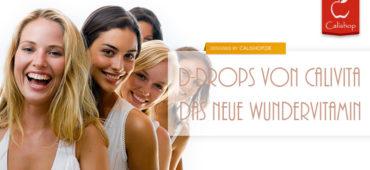 D-drops – das neue Wundervitamin von CaliVita